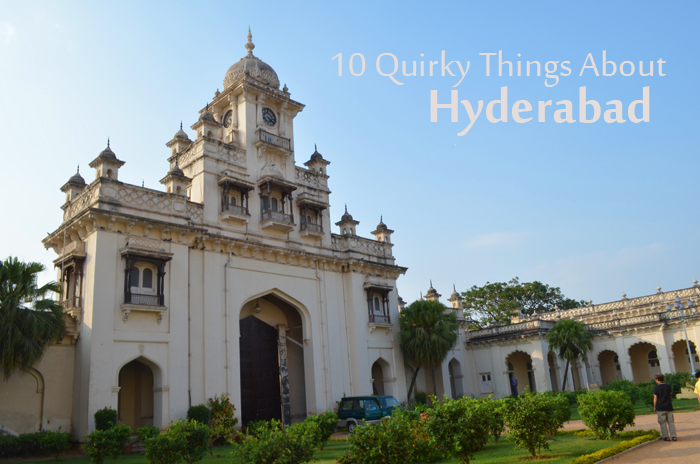 10 Quirky Things About Hyderabad