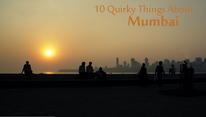 10 Quirky Things About Mumbai