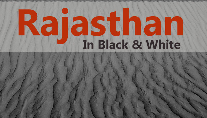 Rajasthan – In Black & White (18 Photos)